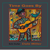 Time Goes By by Dale Miller