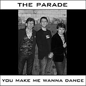 Play & Download You Make Me Wanna Dance by Parade | Napster