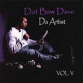 Play & Download Da Artist Vol V by Dat Baw Dave | Napster