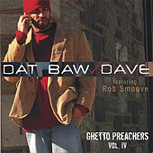 Ghetto Preachers by Dat Baw Dave
