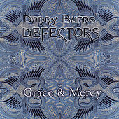 Grace & Mercy by Danny Burns' Defectors