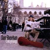 The Dan Sheehan Conspiracy by The Dan Sheehan Conspiracy