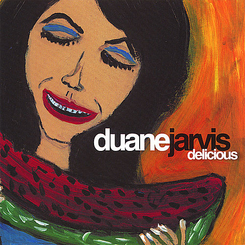 Play & Download Delicious by Duane Jarvis | Napster
