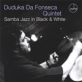 Samba Jazz in Black and White by Duduka Da Fonseca Quintet