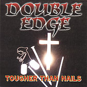 Tougher Than Nails by Double Edge