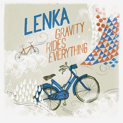 Gravity Rides Everything by Lenka