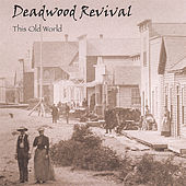 Play & Download This Old World by Deadwood Revival | Napster