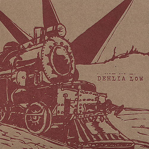 Play & Download Dehlia Low by Dehlia Low | Napster