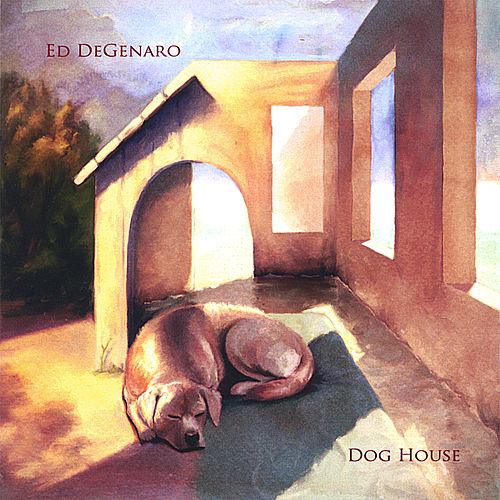 Play & Download Dog House by Ed DeGenaro | Napster
