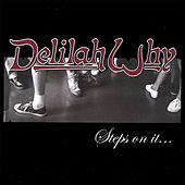 Play & Download Delilah Why...Steps On It! by Delilah Why | Napster