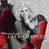 Play & Download L.I.F.E. Changes (Deluxe Edition) by Patricia Leigh | Napster