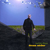 Play & Download Sunny Days (Album) by Dreamcatcher | Napster