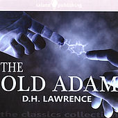 Play & Download The Old Adam by D. H. Lawrence | Napster