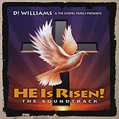 Play & Download He Is Risen! the Soundtrack by D! Williams | Napster