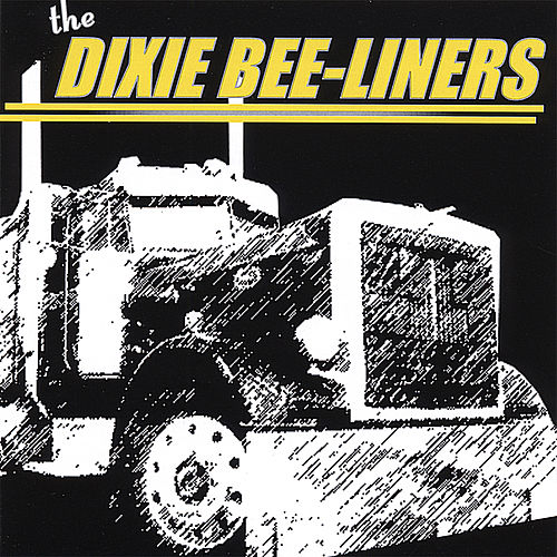The Dixie Bee-Liners by The Dixie Bee-Liners