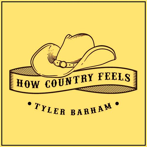 Play & Download How Country Feels by Tyler Barham | Napster