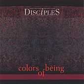 Play & Download Colors of Being by The Disciples | Napster