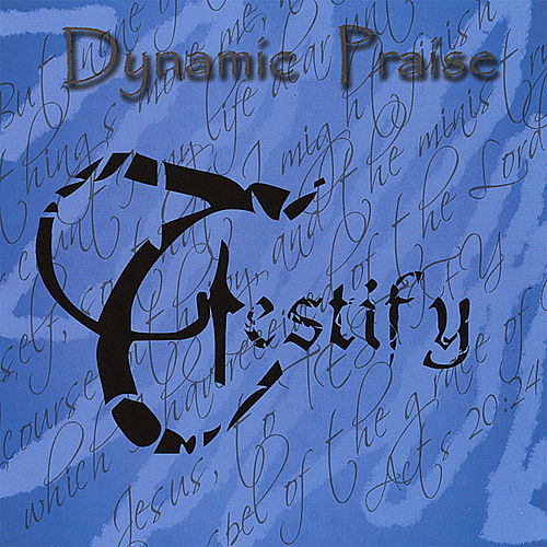 Play & Download Testify by Dynamic Praise | Napster