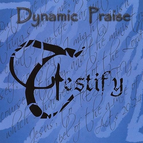 Testify by Dynamic Praise