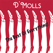 Play & Download The Best of Everything by The D'Molls | Napster