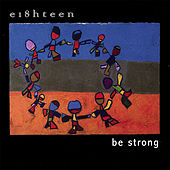 Play & Download Be Strong by Dan Nichols and Eighteen | Napster