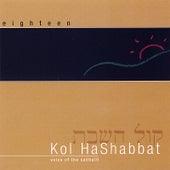 Play & Download Kol Hashabbat-Voice of the Sabbath by Dan Nichols and Eighteen | Napster