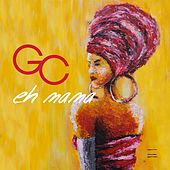Play & Download Eh Mama by GC | Napster