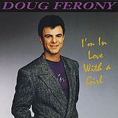 I'm in Love With a Girl by Doug Ferony