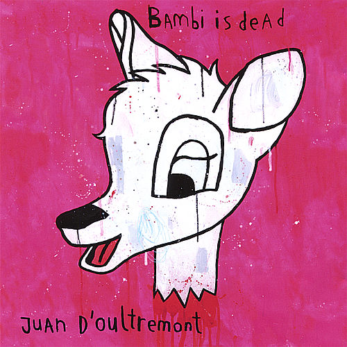 Play & Download Bambi Is Dead by Juan D'oultremont | Napster