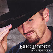 Play & Download Why Not Today by Eric Dodge | Napster
