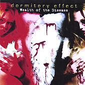 Play & Download Wealth of the Disease by Dormitory Effect | Napster
