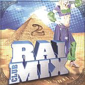 Raï Mix Club, Vol. 2 by Various Artists