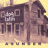 Asunder by Dog Latin