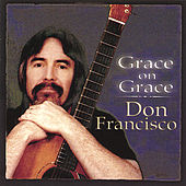 Play & Download Grace On Grace by Don Francisco | Napster