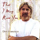 Play & Download That I May Know You by Don Francisco | Napster