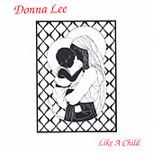 Play & Download Like a Child by Donna Lee | Napster