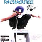 Pachacutec Mp3's Kraziest Nigga by Don Cutec