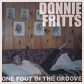 One Foot in the Groove by Donnie Fritts