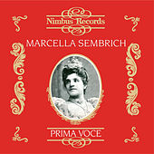 Play & Download Marcella Sembrich (Recorded 1906 - 1912) by Various Artists | Napster