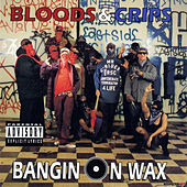 Play & Download Bangin on Wax by Bloods & Crips | Napster