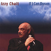 If I Can Dream by IZZY CHAIT