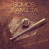 Play & Download Somos Familia - Single by Zacarias Ferreira | Napster