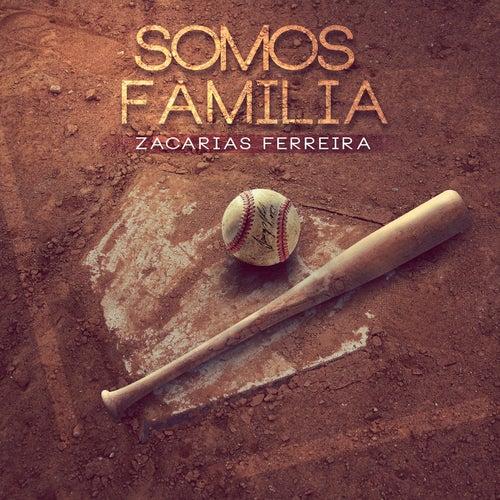Play & Download Somos Familia - Single by Zacarias Ferreira   Napster