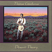 Desert Theory by Thomas Goodlunas