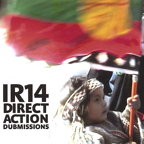 Ir14 Direct Action Dubmissions by Indigenous Resistance