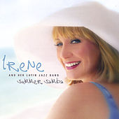 Play & Download Summer Samba by Irene and Her Latin Jazz Band | Napster