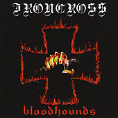 Play & Download Bloodhounds by Iron Cross | Napster