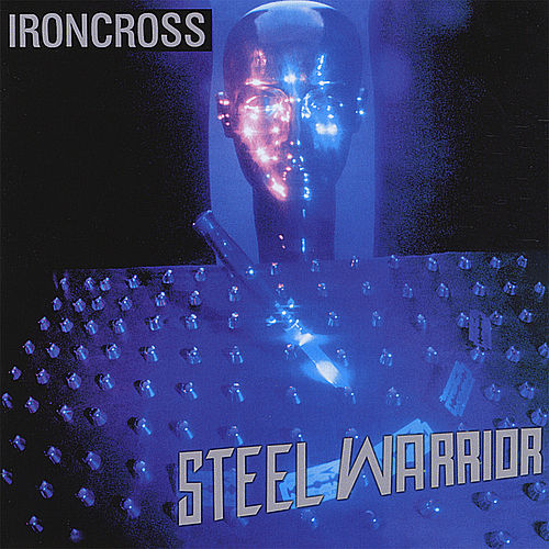 Play & Download Steel Warrior by Iron Cross | Napster