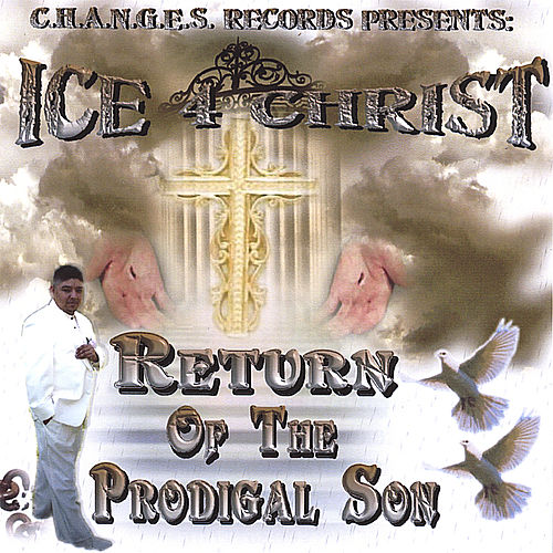Play & Download Return of the Prodigal Son by Ice4christ | Napster