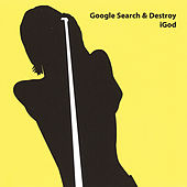 Play & Download Google Search & Destroy by iGod | Napster